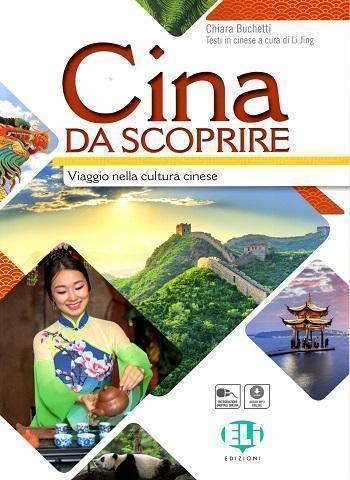 Cina da scoprire Chiara Buchetti - Viaggio nella cultura cinese. Per le scuole superiori.