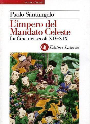 L'impero del Mandato Celeste. Paolo Santangelo
