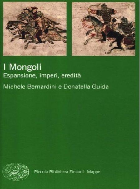I Mongoli. Espansione, imperi, eredità